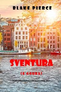 Sventura (e Gouda) (Un giallo intimo e leggero della serie Viaggio in Europa – Libro 4) Book Cover