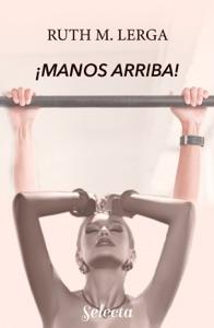 ¡Manos arriba! (Enredos con la ley 2) Book Cover