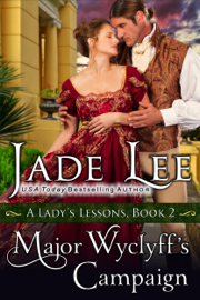 Major Wyclyff's Campaign (A Lady's Lessons, Book 2) PDF Download