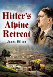 Hitler's Alpine Retreat book
