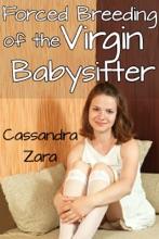 Forced Breeding of the Virgin Babysitter