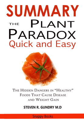 SUMMARY Of The Plant Paradox Quick and Easy - SMILE Publisher & Plant Paradox book