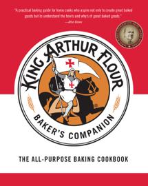 The King Arthur Flour Baker's Companion: The All-Purpose Baking Cookbook book
