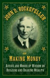 John D Rockefeller On Making Money