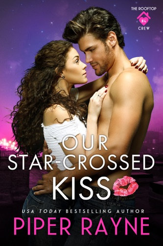 Piper Rayne - Our Star-Crossed Kiss