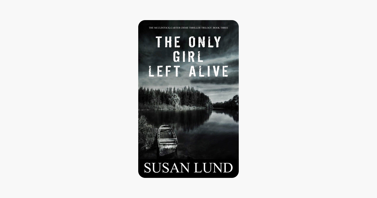 The Only Girl Left Alive - Susan Lund