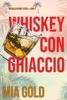 Whiskey con ghiaccio (Un giallo di Ruby Steele – Libro 1)