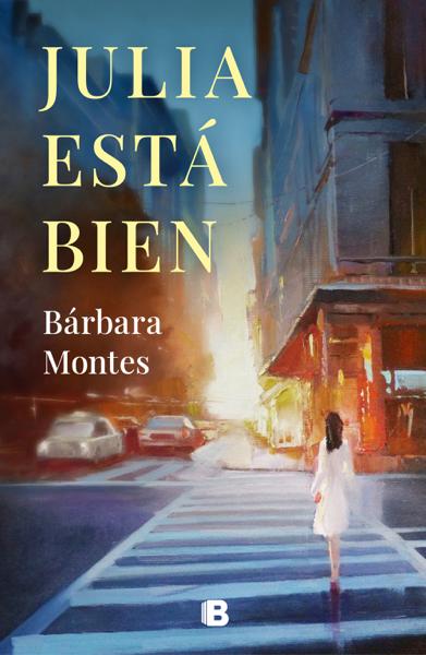 Julia está bien by Bárbara Montes