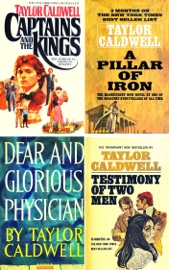 Taylor Caldwell Collection 4 Books: Captains and the Kings,Testimony of Two Men,Dear and Glorious Physician,A Pillar of Iron. PDF Download