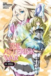 The Asterisk War Vol 9 Light Novel