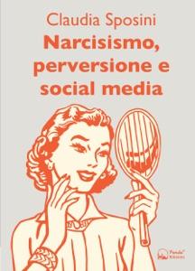 Narcisismo, perversione e social media Book Cover