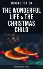 The Wonderful Life & The Christmas Child (Musaicum Christmas Specials)
