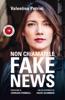 Non chiamatele fake news
