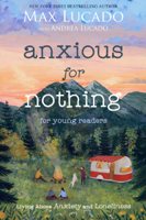 Download and Read Online Anxious for Nothing (Young Readers Edition)