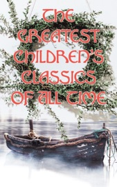 The Greatest Children S Classics Of All Time