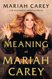 The Meaning of Mariah Carey by The Meaning of Mariah Carey