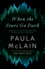 Paula McLain - When the Stars Go Dark artwork
