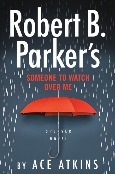 Robert B. Parker's Someone to Watch Over Me - Ace Atkins book cover