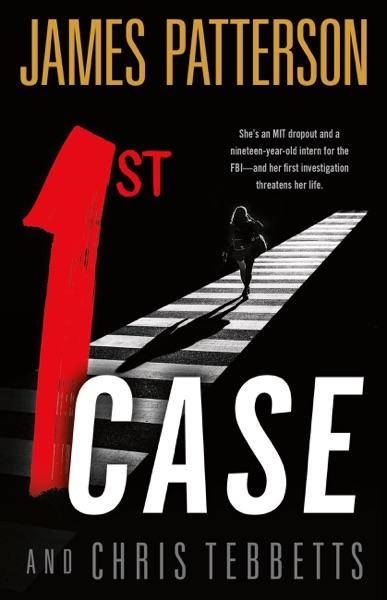 1st Case - James Patterson & Chris Tebbetts book cover