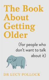 The Book About Getting Older For People Who Don T Want To Talk About It