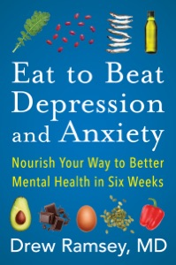 Eat to Beat Depression and Anxiety Book Cover