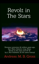 Revolt in the Stars: Dinosaur Extinction 66 Million Years Ago, Star Wars, Galactic Coup D'État, Revolt in the Stars and L. Ron Hubbard's OT III, All the Same History!