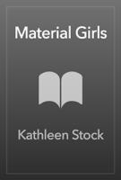 Kathleen Stock - Material Girls artwork