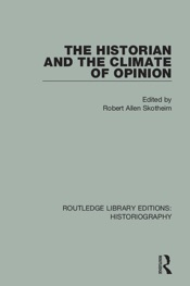 Download and Read Online The Historian and the Climate of Opinion