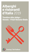 Trentino-Alto Adige, Veneto, Friuli Venezia Giulia - Alberghi e Ristoranti d'Italia 2019 Book Cover