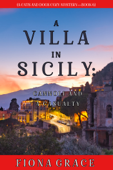 A Villa in Sicily: Cannoli and a Casualty (A Cats and Dogs Cozy Mystery—Book 6)