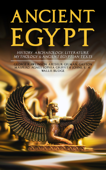 ANCIENT EGYPT: History, Archaeology, Literature, Mythology & Ancient Egyptian Texts