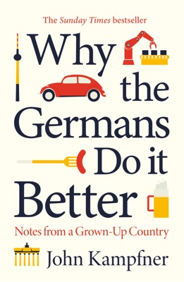 Why the Germans Do it Better