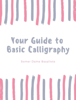 Somer Dame Basallote - Your Guide to Basic Calligraphy  artwork