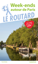 Guide du Routard Week-end autour de Paris 2019/20