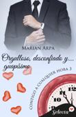 Download and Read Online Orgulloso, desconfiado y... guapísimo (Contigo a cualquier hora 3)