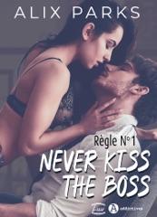 Règle n° 1 : Never Kiss The Boss