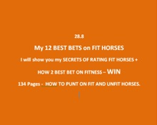 28.8 My 12 BEST BETS - With a horse fitness edge.