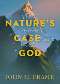 NATURES CASE FOR GOD