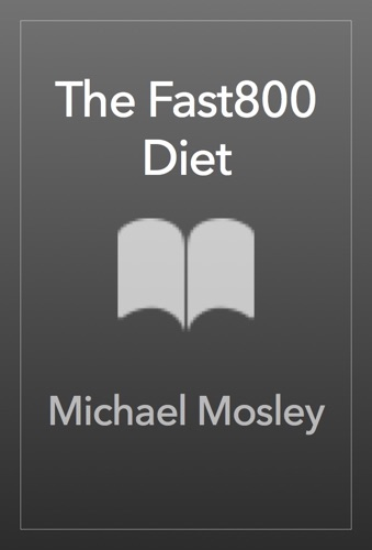 Michael Mosley - The Fast800 Diet