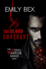 Emily Bex - The Blood Covenant: Book One of The Medici Warrior Series artwork