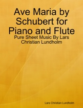 Ave Maria by Schubert for Piano and Flute - Pure Sheet Music By Lars Christian Lundholm