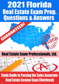 2021 Florida Real Estate Exam Prep Questions, Answers & Explanations: Study Guide to Passing the Sales Associate Real Estate License Exam Effortlessly