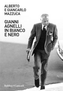 Gianni Agnelli in bianco e nero Book Cover