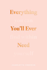 Everything You'll Ever Need You Can Find Within Yourself Book Cover