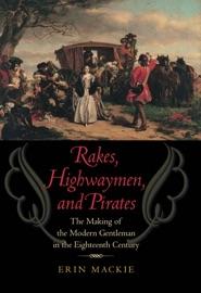 Rakes Highwaymen And Pirates