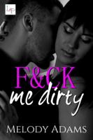 Melody Adams - F&ck Me Dirty artwork