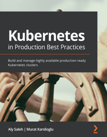 Kubernetes in Production Best Practices