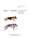 CANIS LUPUS FAMILIARIS: UMA ABORDAGEM EVOLUTIVA E VETERINÁRIA