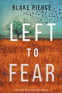 Left to Fear (An Adele Sharp Mystery—Book Ten) Book Cover