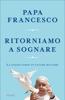 Papa Francesco - Ritorniamo a sognare artwork